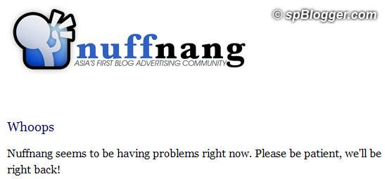 Nuffnang Malaysia and Innit Nuffnang is down… Still down…